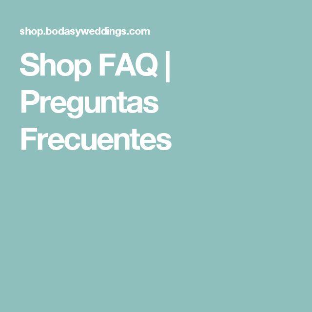 Shop FAQ | Preguntas Frecuentes
