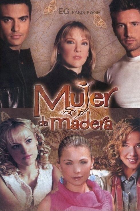 Mujer De Madera (Mexico 2004) - Edith González, Ana Patricia Rojo, Jaime Camil, & Gabriel Soto