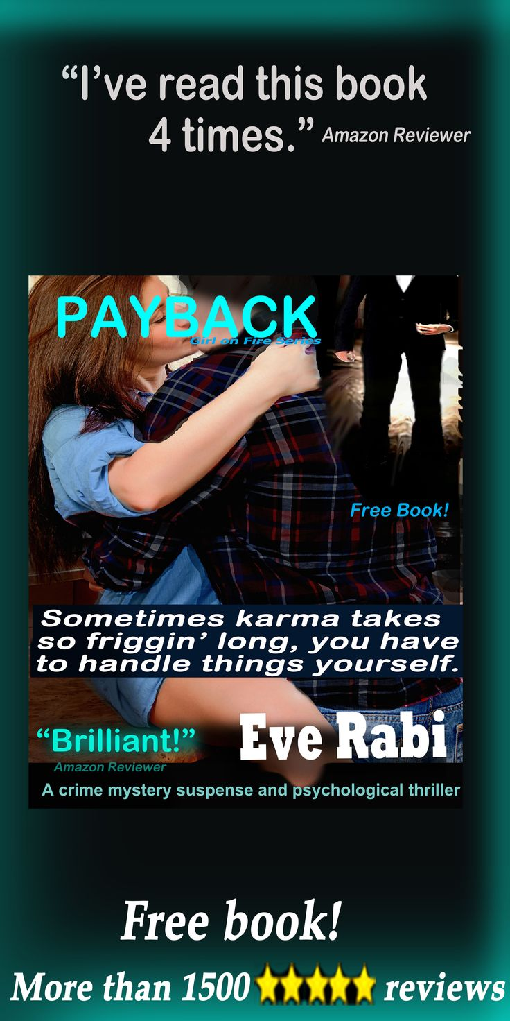 "#CrimeFiction #RomanticSuspense #Books #EveRabi #FreeBooks #Revenge #Ex #FollowBack ................""I can tell you that my mother has not stopped talking about this book. Eve Rabi has quickly become one of her favorite authors. She said that these books bring to life revenge to some of the worst betrayals. She said that you cry, but then cheer as payback is dished out."" Amazon Reviewer"