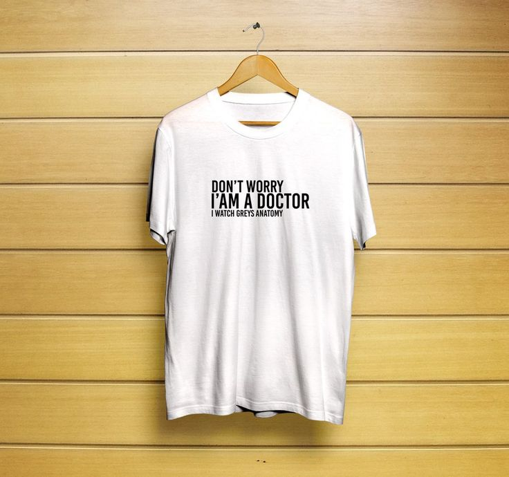 Don't Worry I'm a Doctor I Watch Greys Anatomy T-Shirt #dontworryt-shirt #doctort-shirt #greysanatomyt-shirt #dontworryshirt #doctorshirt ##greysanatomyshirt #t-shirt #shirt #customt-shirt #customshirt #menst-shirt #mensshirt #mensclothing #womenst-shirt #womensshirt #womensclothing #clothing #unisext-shirt #unisexshirt #graphictee #graphict-shirt #feministt-shirt #feministshirt #cutet-shirt #cuteshirt #funnyt-shirt #funnyshirt #tee