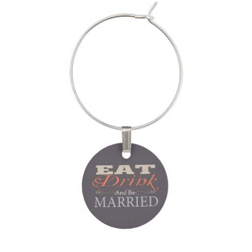Eat Drink And Be Married Wedding Wine Glass Charm #WineCountryLiving