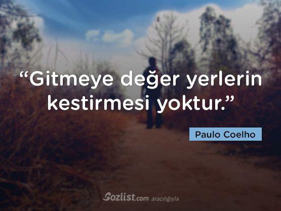 """""""Gitmeye değer yerlerin kestirmesi yoktur."""" #paulo #coelho #sözleri #yazar #şair #kitap #şiir #özlü #anlamlı #sözler"""
