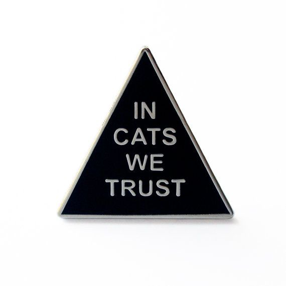 CAT PIN - Enamel Lapel Pin - In Cats We Trust