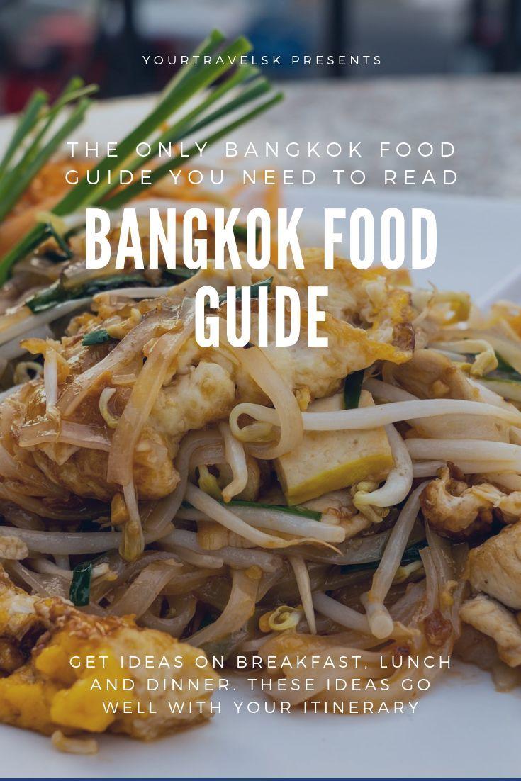 Bangkok Food Guide Details On Authentic Thai Food In Bangkok International Cuisines Street Food Vegetarian Options Food Guide Bangkok Food Paris Food Guide