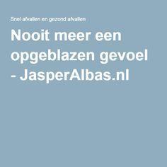 Nooit meer een opgeblazen gevoel - JasperAlbas.nl