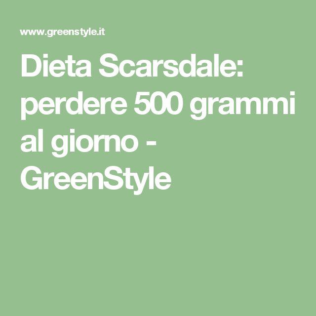 Dieta Scarsdale: perdere 500 grammi al giorno - GreenStyle