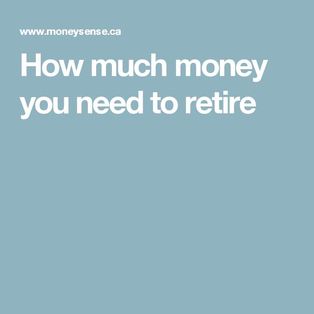 How much money you need to retire