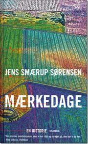 Mærkedage af Jens Smærup Sørensen, ISBN 9788702065831