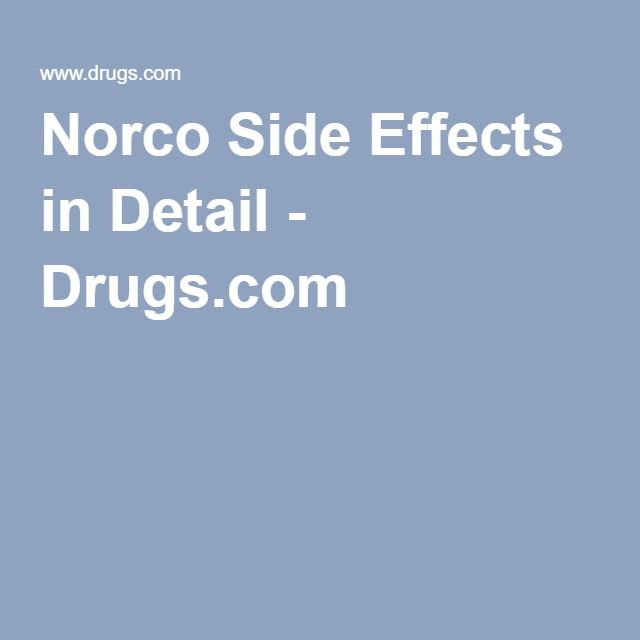 Norco Side Effects in Detail - Drugs.com