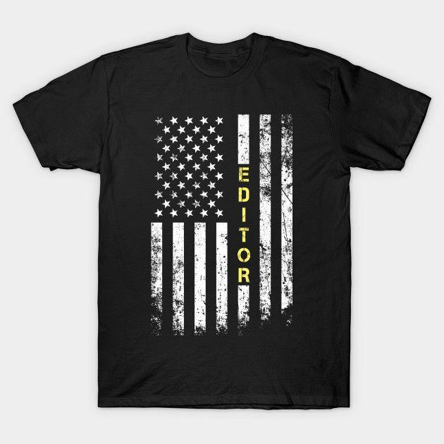 Editor Job shirt - Editor American flag T-Shirt  #birthday #gift #ideas #birthyears #presents #image #photo #shirt #tshirt #sweatshirt #hoodie #christmas