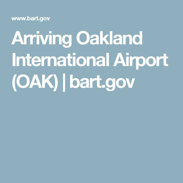 Arriving Oakland International Airport (OAK) | bart.gov
