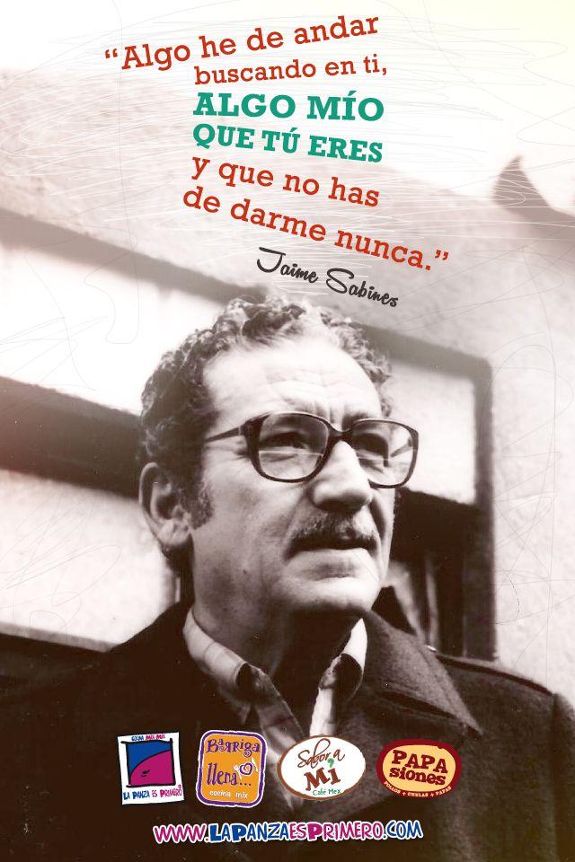 Jaime Sabines fue un poeta y político mexicano, considerado como uno de los grandes poetas mexicanos del siglo XX.