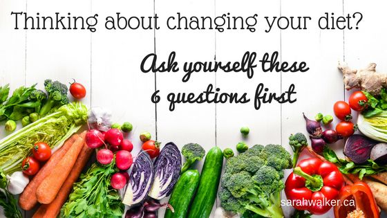 Do you eat to live or live to eat? Ask yourself these six questions before a diet change to set yourself up for success.