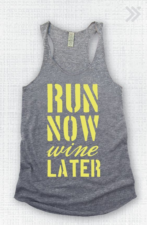 Run Now Wine Later. I am getting this for my Mom! || BAHAHAHA! I just got it. lol