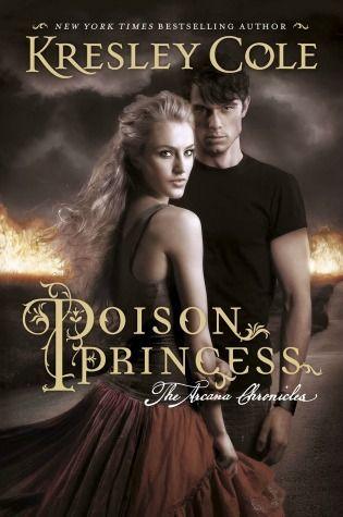 Poison Princess by Kresley Cole (YA paranormal romance - super hot)
