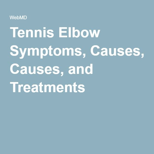 Tennis Elbow Symptoms, Causes, and Treatments