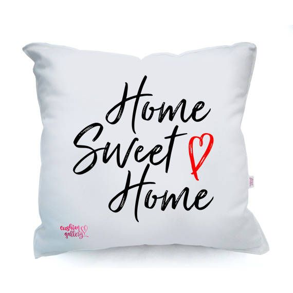 """Home Sweet Home"" Cushion"