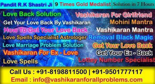 Get Your Love Back by Vashikaran Mantra Pandit R.K Shastri is Love Vashikaran Specialist. Call us for Solve Your Love Problem +91-8198811500  #GetYourLoveBack, #LoveBackSolution, #GetYourLoveBackByVashikaran, #GetYourLoveBackByAstrology
