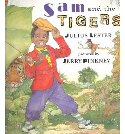 Sam and the Tigers: A New Telling of Little Black Sambo : Julius Lester, Jerry Pinkney : 9780140562880