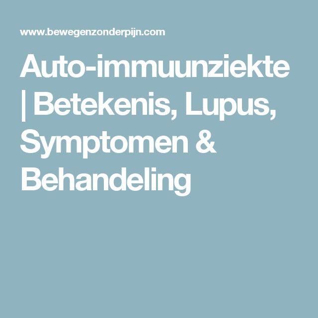 Auto-immuunziekte   Betekenis, Lupus, Symptomen & Behandeling