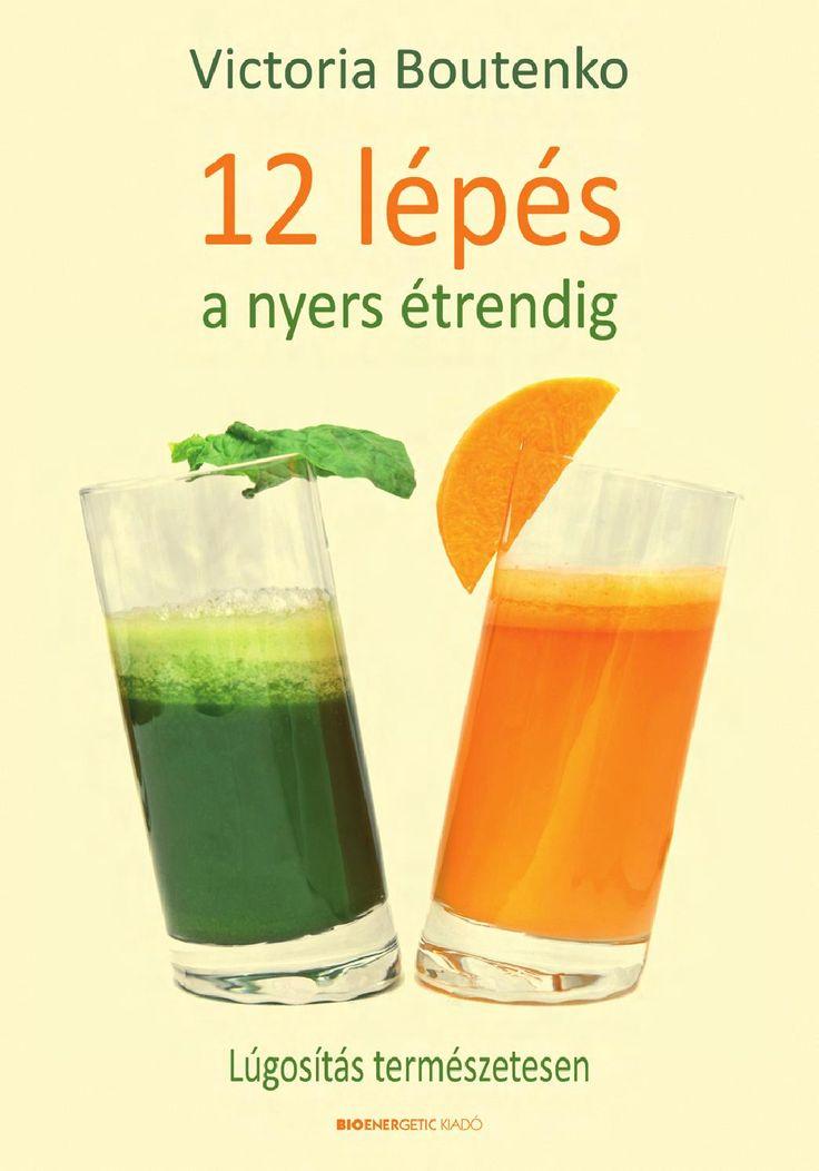 http://issuu.com/bioenergetic/docs/12_lepes_a_nyers_etrendig/1  Victoria Boutenko: 12 lépés a nyers étrendig  A nyers étel csodája és A nyerskonyha legjobb receptjei c. könyvek nagysikerű szerzője, Victoria Boutenko legújabb könyvében felvázolja azt a sokféle előnyt, amellyel a főtt ételekkel szemben a nyers és friss ételek fogyasztása jár. Bemutatva a tudományos kutatások legfrissebb eredményeit, Victoria a nyers ételeken alapuló életmód fizikai, lelki és spirituális fázisain keresztül…
