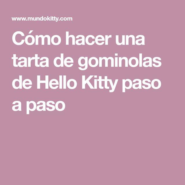 Cómo hacer una tarta de gominolas de Hello Kitty paso a paso