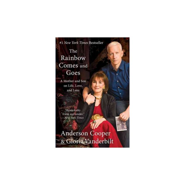 Rainbow Comes and Goes : A Mother and Son on Life, Love, and Loss (Reprint) (Paperback) (Anderson Cooper