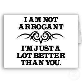 Arrongant people suck!!