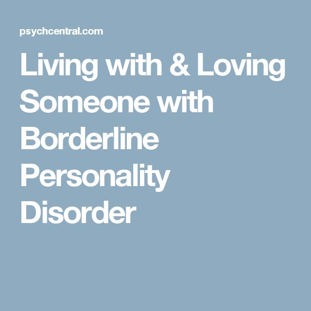 Living with & Loving Someone with Borderline Personality Disorder