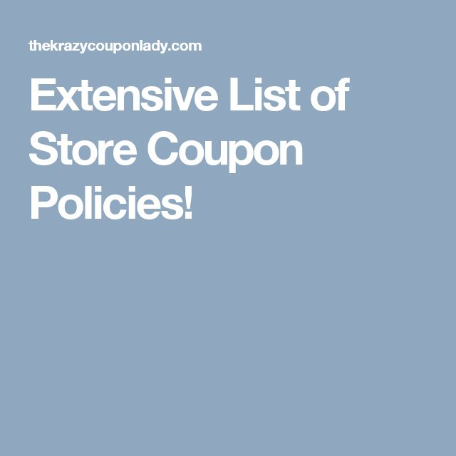 Extensive List of Store Coupon Policies!