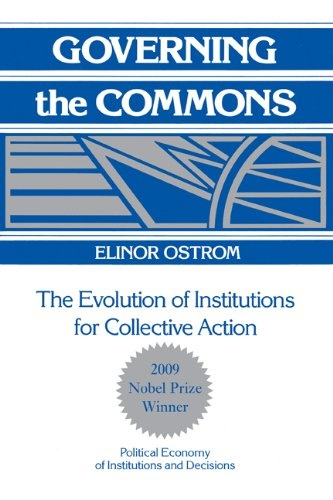 Governing the Commons: The Evolution of Institutions for Collective Action by Elinor Ostrom