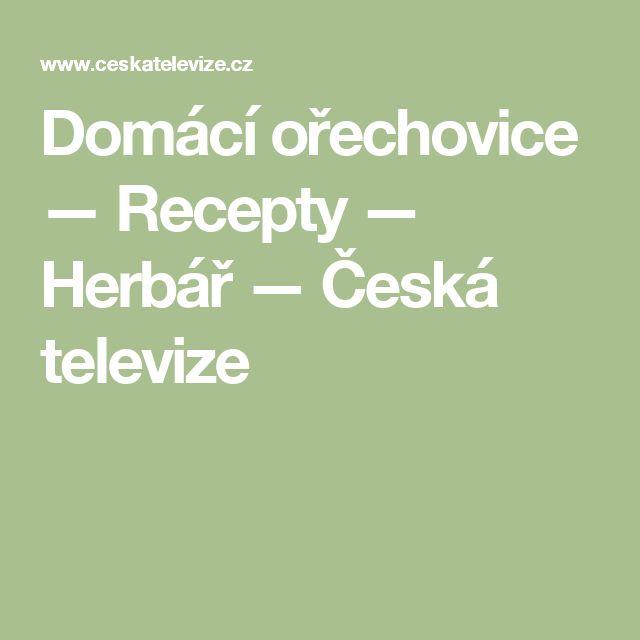 Domácí ořechovice — Recepty — Herbář — Česká televize