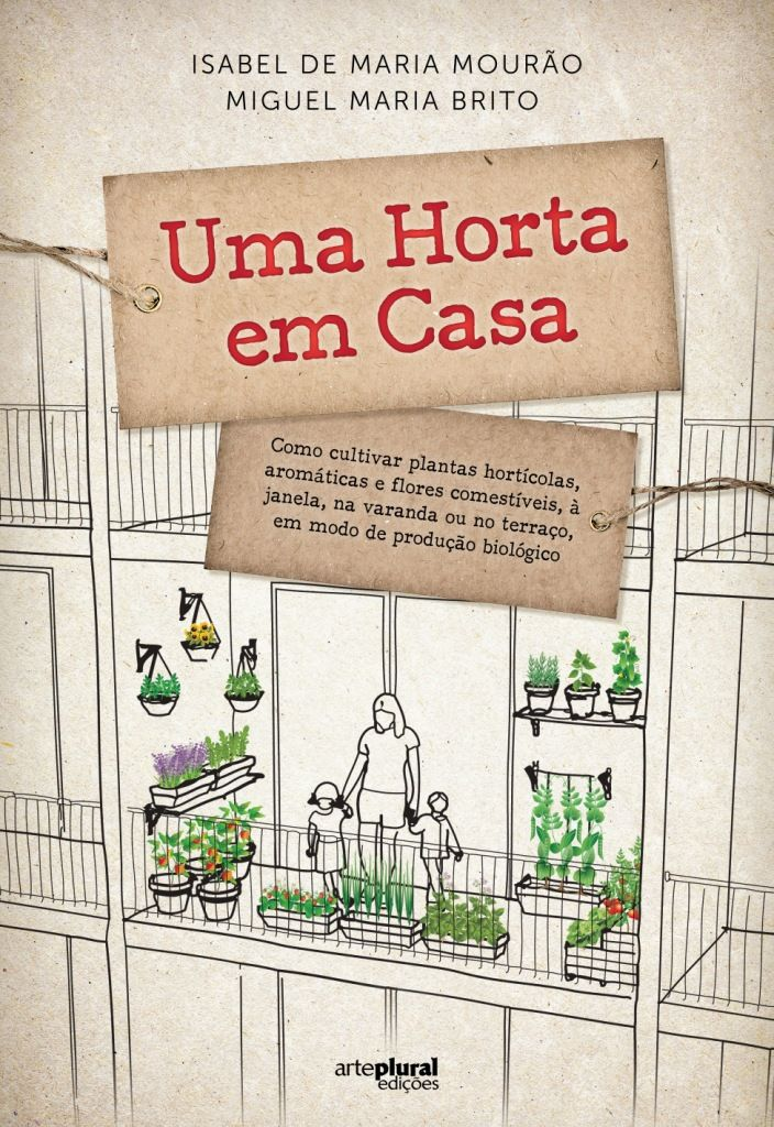 """Varandas, janelas, mesmo aquelas com pouco espaço, podem tornar-se pequenas hortas urbanas. Ganha a economia doméstica, o ambiente e a dieta doméstica. Em """"Uma Horta em Casa"""" encontramos dicas úteis sobre o cultivo urbano de dezenas de plantas."""