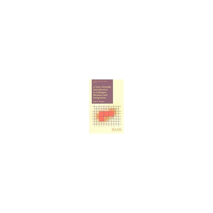 User-Friendly Introduction to Lebesgue Measure and Integration (Paperback) (Gail S. Nelson)