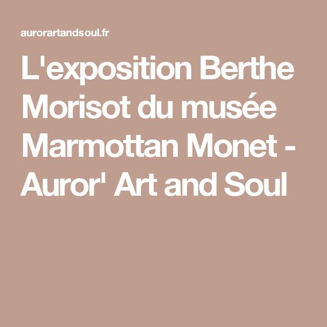L'exposition Berthe Morisot du musée Marmottan Monet - Auror' Art and Soul
