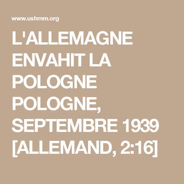 L'ALLEMAGNE ENVAHIT LA POLOGNE POLOGNE, SEPTEMBRE 1939  [ALLEMAND, 2:16]