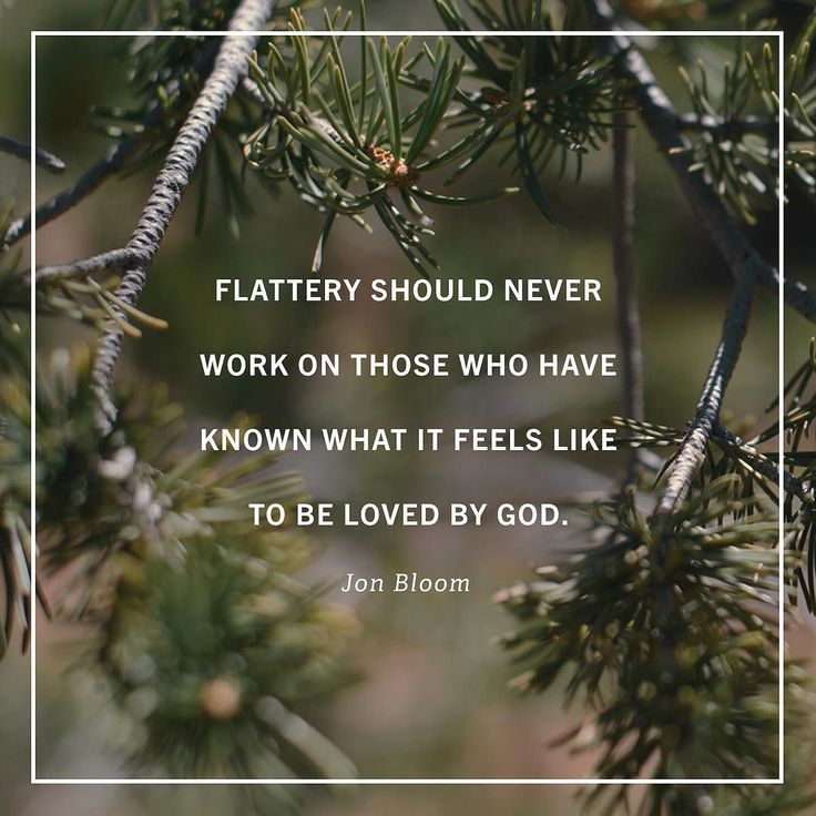 """""""Love never flatters others and wisdom never desires to be flattered. This is why the psalmist wrote 'Blessed is the man . . . in whose spirit there is no deceit' (Psalm 32:2). This is what Jesus saw and commended in Nathanael: 'Behold an Israelite indeed in whom there is no deceit!' (John 1:47).  Lets examine ourselves for the deceit of flattery. Is there any relationship or perhaps relational habit in our lives where we employ manipulative flattery to grease the wheels of our own…"""