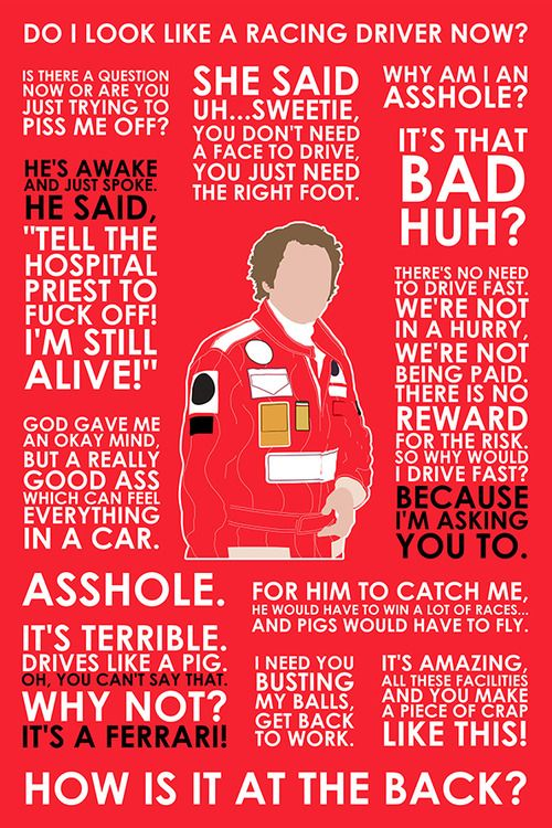 Rush, the movie, lines written by screenwriter Peter Morgan for the character Niki Lauda, played by Daniel Bruhl