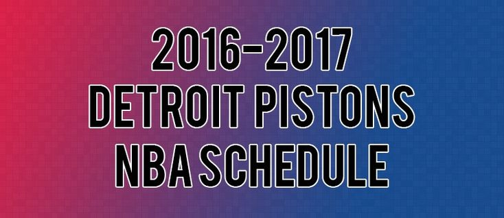 Detroit Pistons Schedule for 2016-2017