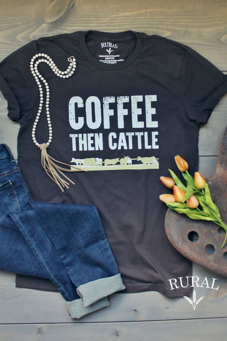 Coffee Then Cattle Graphic T Shirt Cow Shirt Cattle T