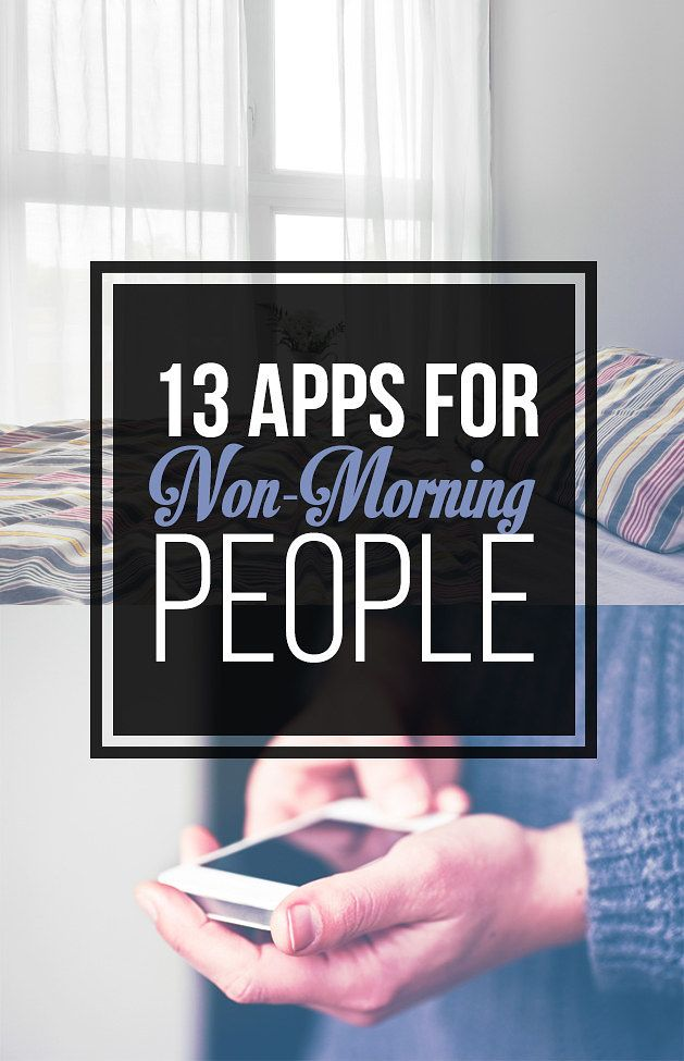 13 Apps Every Non-Morning Person Needs