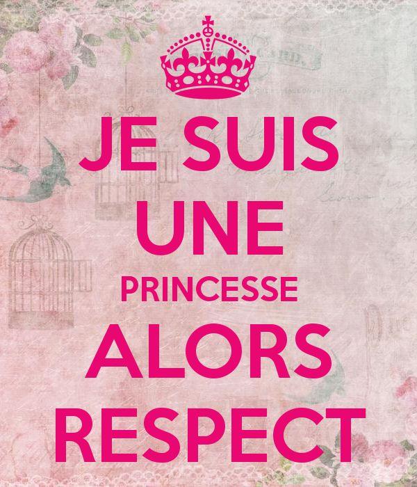 Je-suis-une-princesse-alors-respect !
