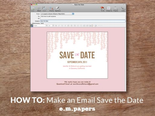 How to make an Email Save the Date from e.m.papers. Includes a code for a FREE Save the Date printable. You can do it using your own email application with any digital format save the date design.