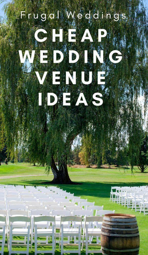 Frugal Wedding Ideas Saleprice 58 Cheap Wedding Venues Frugal Wedding Cheap Wedding Reception