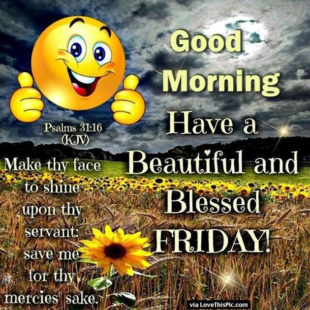 14 best fridays images on pinterest good morning friday good day good morning have a beautiful and blessed friday religious quote friday happy friday tgif good morning voltagebd Image collections