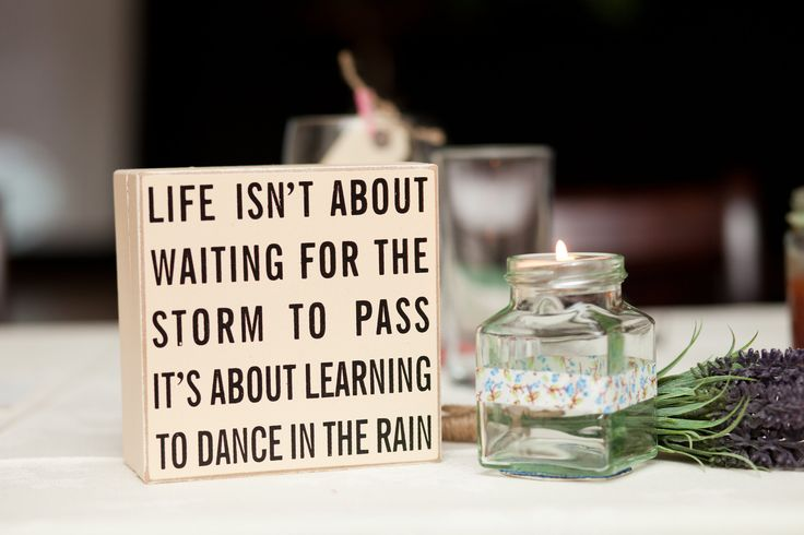 Life isnt about waiting for the storm to pass Cute wedding sign