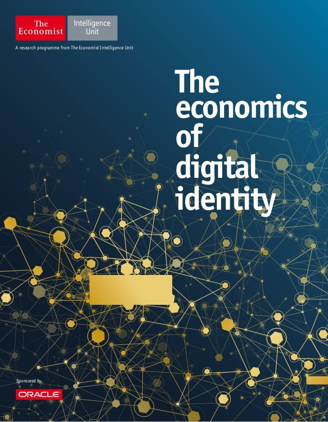 A research programme from The Economist Intelligence Unit Sponsoredby The economics of digital identity