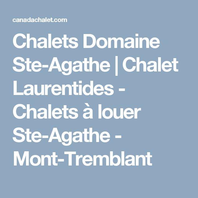 Chalets Domaine Ste-Agathe | Chalet Laurentides - Chalets à louer Ste-Agathe - Mont-Tremblant