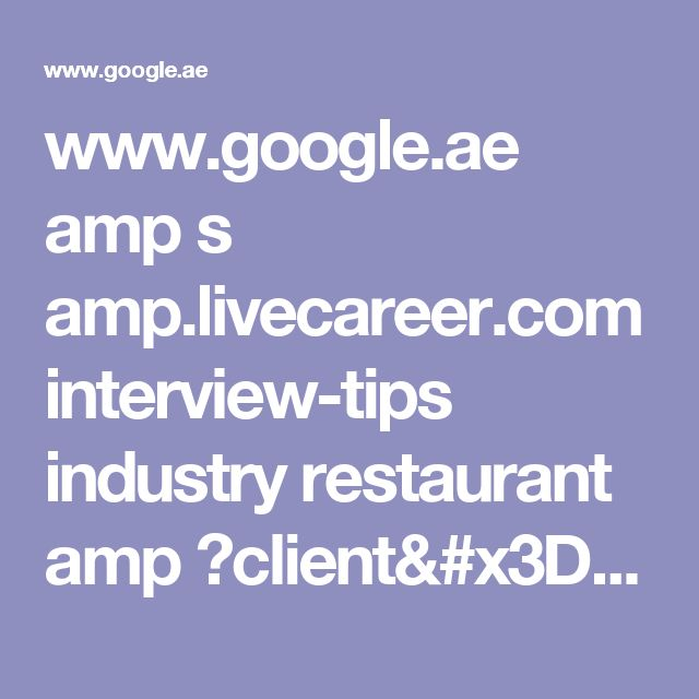 Www.google.ae Amp S Amp.livecareer.com Interview Tips Industry