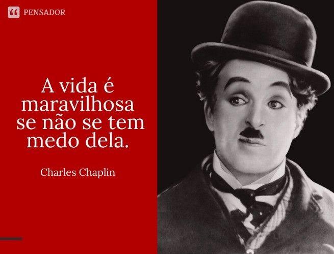 33 Frases De Charles Chaplin A Vida Os Sonhos E Outras Reflexoes